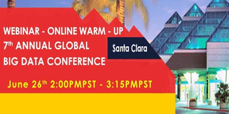 7th Annual Global Big Data Conference - Webinar - Online Warm-Up (Free) billets