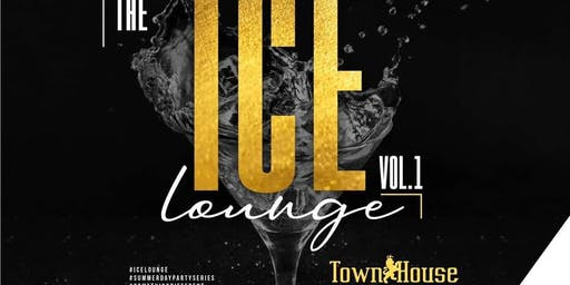 The #ICElounge - Volume I- New Upscale Experience at Townhouse