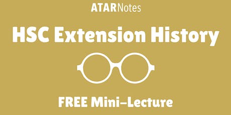 History Extension - FREE Trial Revision Mini-Lecture tickets