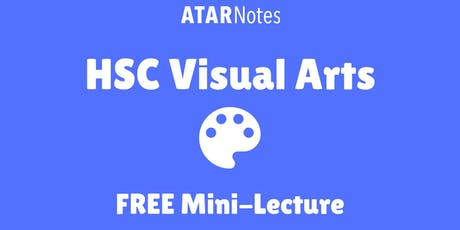 Visual Arts - FREE Trial Revision Mini-Lecture tickets