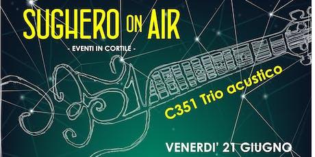 C351 trio acustico   SugheroOnAir biglietti