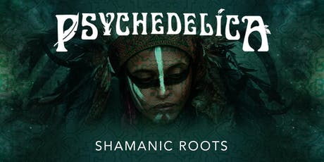 Psychedelica Episode 2: Shamanic Roots tickets
