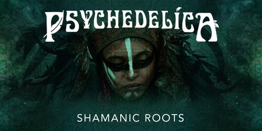 Psychedelica Episode 2: Shamanic Roots