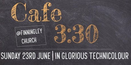 Cafe 3:30 June 2019 - In Glorious Technicolour tickets