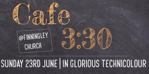 Cafe 3:30 June 2019 - In Glorious Technicolour