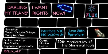 FLUX: Darling, I Want My Trans* Rights Now!!! tickets