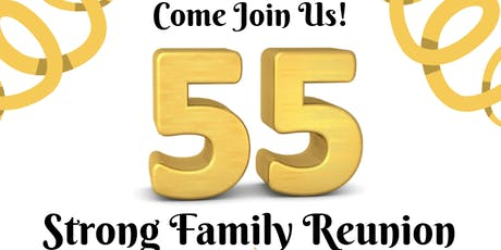 55th ANNUAL STRONG FAMILY REUNION: THEME: STANDING STRONG: KEEPING GENERATIONS CONNECTED tickets