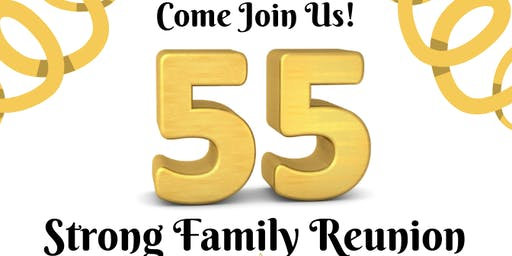 55th ANNUAL STRONG FAMILY REUNION: THEME: STANDING STRONG: KEEPING GENERATIONS CONNECTED