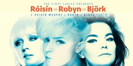Róisín  vs Robyn vs Björk tickets