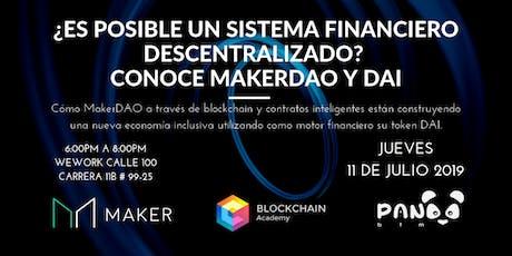 Blockchain y Un Sistema Financiero Descentralizado. Conoce MakerDAO. entradas