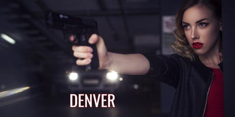 Women Only Conceal Carry Class Denver CO 7/28 9:30am tickets