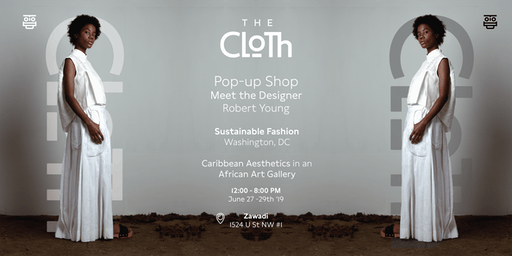The Cloth | A Trinidad and Tobago Fashion House Pop-Up Shop in DC