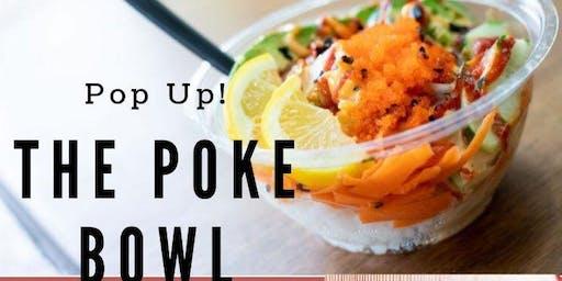 The Poke Bowl Pop Up!