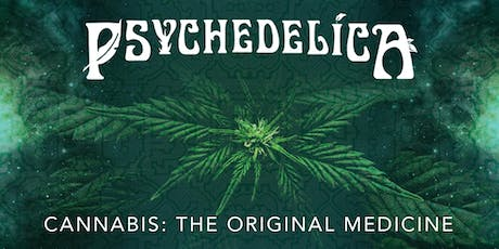 Psychedelica Episode 7: Cannabis: The Original Medicine tickets
