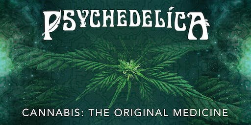 Psychedelica Episode 7: Cannabis: The Original Medicine