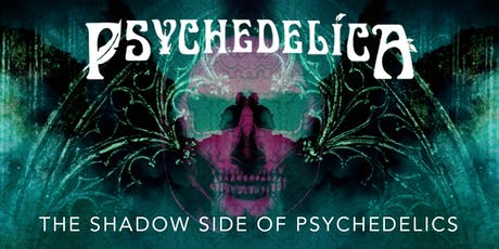 Psychedelica Episode 8: The Shadow Side of Psychedelics tickets