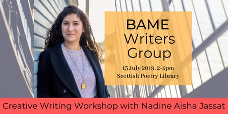 BAME Creative Writing Workshop with Nadine Aisha Jassat tickets