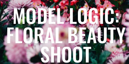 Model Logic Class: Floral Beauty Shoot