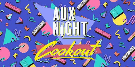 Aux Night: Cookout - 90s Edition