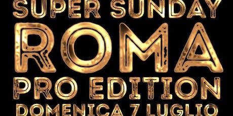 Super Sunday Roma Pro Edition biglietti