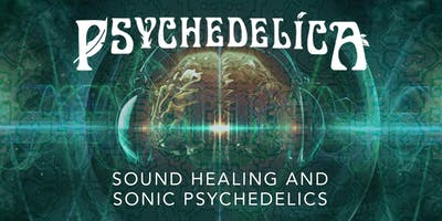 Psychedelica Episode 13: Sound Healing and Sonic Psychedelics