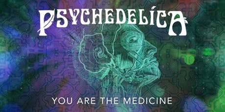 Psychedelica Episode 14: You Are the Medicine tickets
