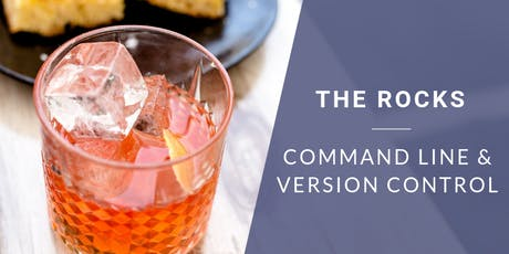 Coding & Cocktails: The Rocks | Command Line & Version Control tickets