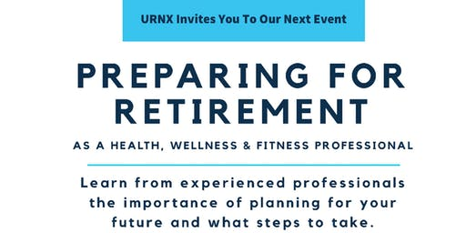 Preparing For Retirement as a Health, Wellness & Fitness Professional