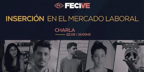 FECIVE- Charla: INSERCIÓN EN EL MERCADO LABORAL AUDIOVISUAL ARGENTINO entradas