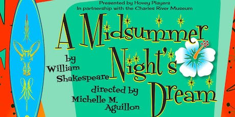 Summer Stock Museum Style: A MIDSUMMER NIGHT'S DREAM by William Shakespeare tickets