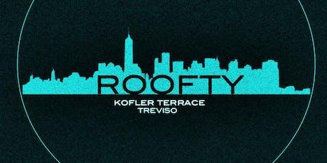 Roofty / 26 june / Kofler Rooftop Treviso biglietti