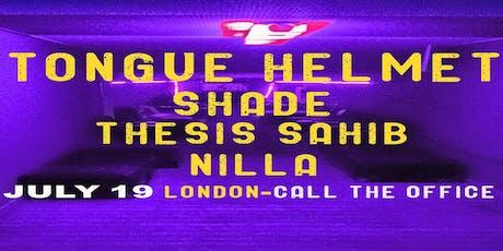 Tongue Helmet w/ Shade, Thesis Sahib and Nilla tickets