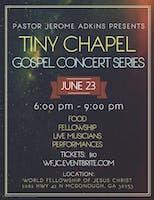 Tiny Chapel Gospel Concert