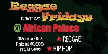 REGGAE FRIDAYS AT AFRICAN PALACE tickets