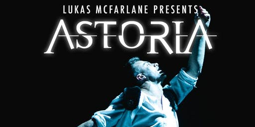 Lukas McFarlane presents 'ASTORIA'