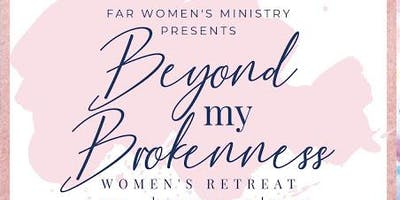 Beyond My Brokenness Women's Retreat