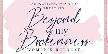 Beyond My Brokenness Women's Retreat tickets