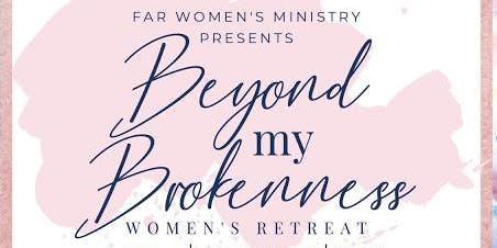 Beyond My Brokenness Women's Retreat