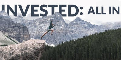 """""""Invested: All In""""- CrossWay Community Church 2019 Men's Retreat"""