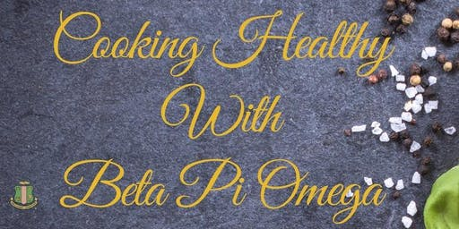 Cooking Healthy with Beta Pi Omege Chapter