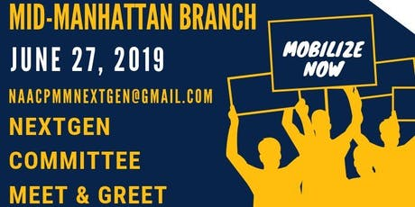 NAACP Mid-Manhattan NextGen Committee Meet& Greet tickets