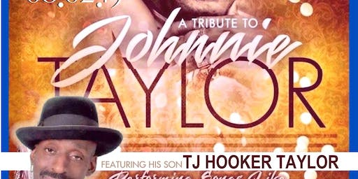 Tribute to legendary bluesman Johnny Taylor featuring his son TJ Hooker