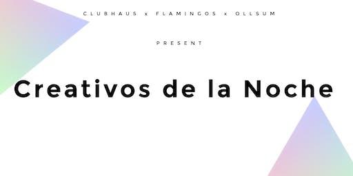 Creativos de la Noche - By Ollsum & Clubhaus