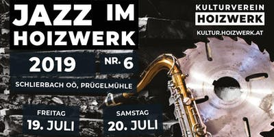 Jazz im Hoizwerk 2019 - Samstag