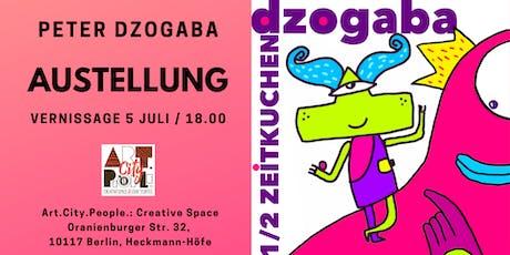 """Vernissage von Peter Dzogaba """"1/2 Zeitkuchen"""" Tickets"""