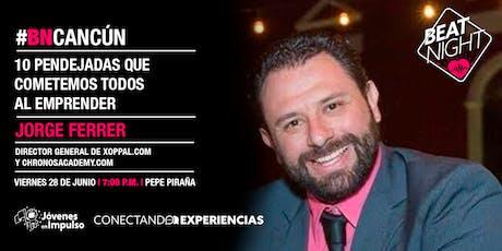 BeatNight Cancún con Jorge Ferrer entradas