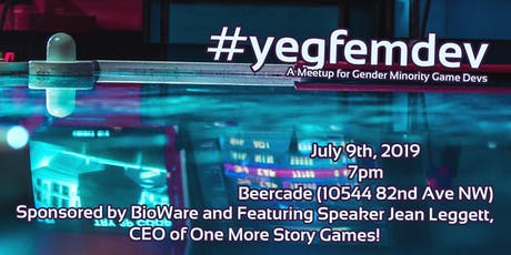 #yegfemdev July - Professional Gender Minority Game Developer Meetup tickets