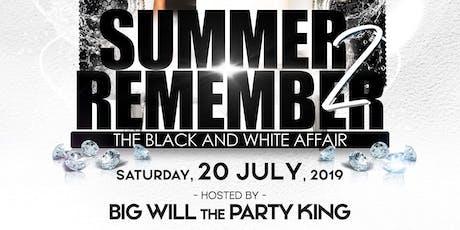 "A Summer 2 Remember ""Black  & White Affair"" tickets"