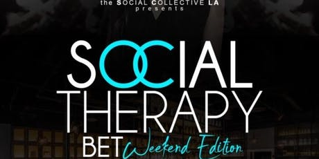 Social Therapy {B.E.T. WKND Edition} tickets