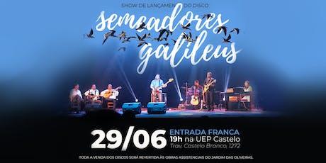 Show GRATÚITO com Semeadores Galileus - Lançamento de CD ingressos